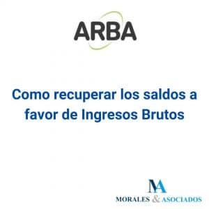ARBA - Como recuperar los saldos a favor de Ingresos Brutos